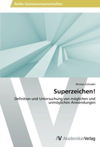 Superzeichen!: Definition und Untersuchung von möglichen und unmöglichen Anwendungen