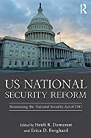 US National Security Reform (Routledge Global Security Studies)