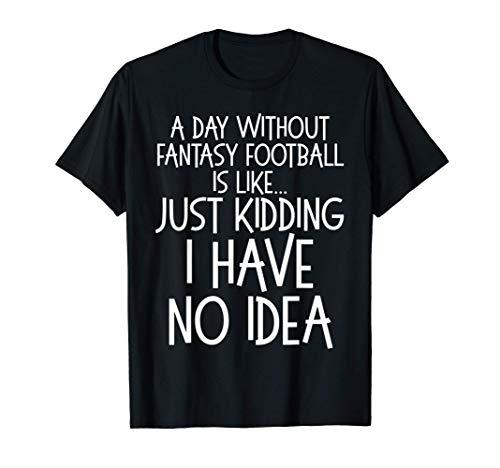 Funny Fantasy Football Joke for Men Fantasy Football Saying T-Shirt