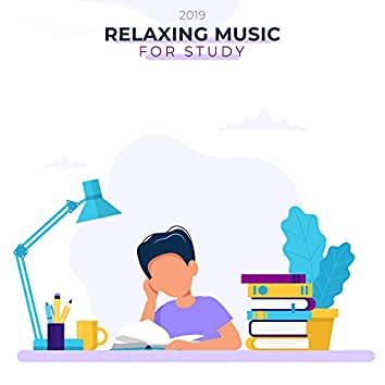 2019 Relaxing Music for Study: Deep Relaxation, Full Concentration, Stress Relief, Calm Down