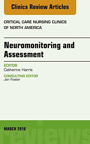 41WCOWjGXYL - Neuromonitoring and Assessment, An Issue of Critical Care Nursing Clinics of North America, E-Book (