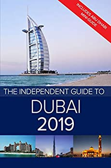 The Independent Guide to Dubai 2019: Includes Abu Dhabi mini-guide by [G Costa]