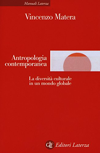 Antropologia contemporanea. La diversità culturale in un mondo globale