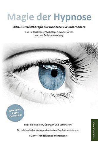 Magie der Hypnose: Effektive Kurzzeit-Psychotherapie in Modulen...