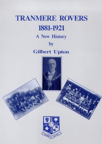 Tranmere Rovers, 1881-1921: A New History