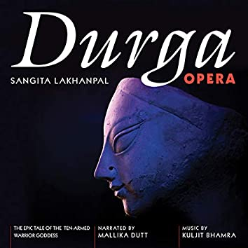 Durga Opera: The Epic Tale of the Ten-Armed Warrior Goddess