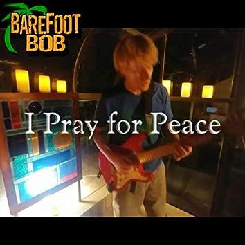I Pray for Peace