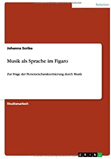 Musik als Sprache im Figaro: Zur Frage der Personencharakterisierung durch Musik