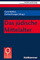 Das Judische Mittelalter (Die Bibel Und Die Frauen)
