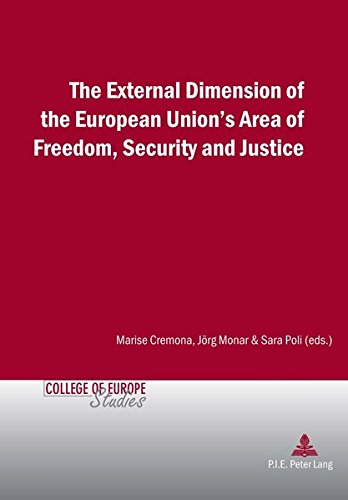 Preisvergleich Produktbild The External Dimension of the European Unions Area of Freedom,  Security and Justice (Cahiers du Collège dEurope / College of Europe Studies,  Band 13)