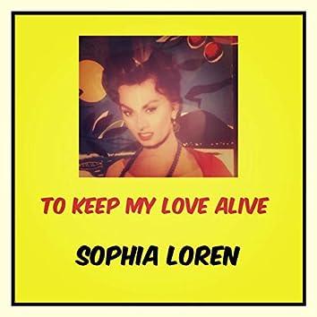 To Keep My Love Alive