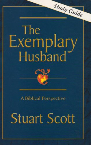 Exemplary Husband, The: A Biblical Perspective (Study Guide)