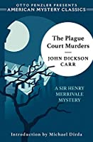 The Plague Court Murders (Sir Henry Merrivale Mystery)