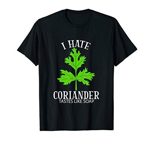 Ich hasse Koriander schmeckt wie Seife Lustige Anti Cori T-Shirt