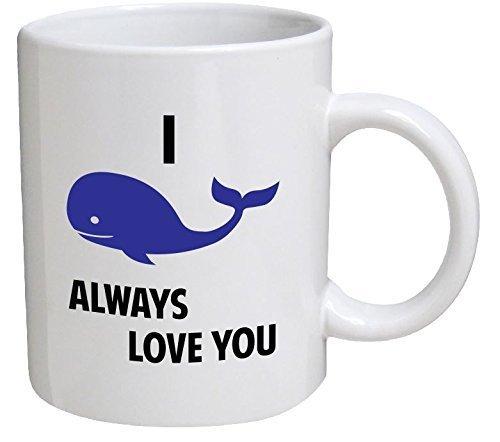 I Whale Will Always Love You I Will 11 Ounces Funny Coffee Mug