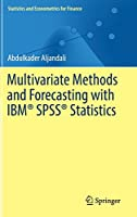 Multivariate Methods and Forecasting with IBM® SPSS® Statistics (Statistics and Econometrics for Finance)