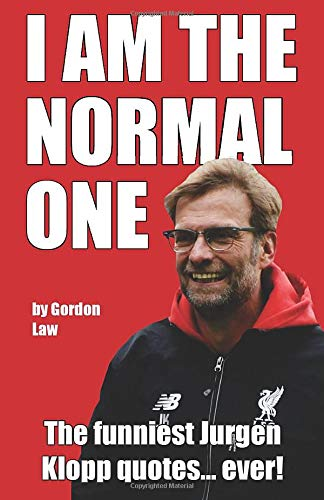 Image OfI Am The Normal One: The Funniest Jurgen Klopp Quotes... Ever!