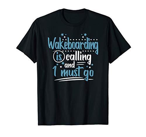 Wakeboarding Is Calling Shirts-Wakeboarder Verein Sprüche