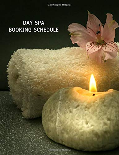 Day Spa Booking Schedule: Undated 12-Month Client Appointment Organizer: Customer Contact Information and Tracker of Services Rendered
