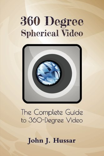 360 Degree Spherical Video: The complete guide to 360-Degree video.
