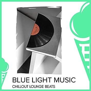 Blue Light Music - Chillout Lounge Beats
