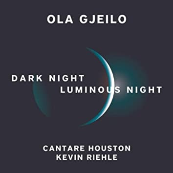 Ola Gjeilo: Dark Night - Luminous Night