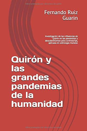 Quirón y las grandes pandemias de la humanidad: Investigaci