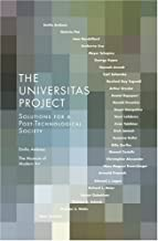 The Universitas Project: Solutions for a Post-Technological Society