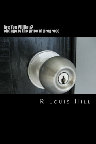 Book: Are You Willing? - change is the price of progress (Volume 1) by Robb Hill