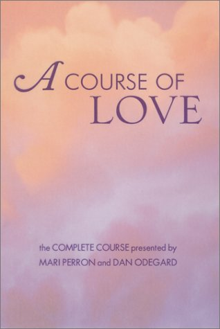A Course of Love: The Complete Course