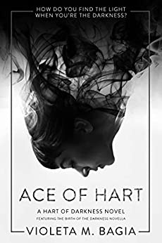 Ace of Hart (Hart of Darkness Book 1) by [Violeta Bagia]