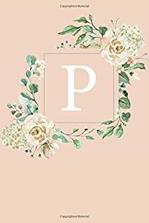P: White Roses and Peonies Monogram Sketchbook  | 110 Sketchbook Pages (6 x 9) | Floral Watercolor Monogram Sketch Notebook | Personalized Initial Letter Journal | Monogramed Sketchbook