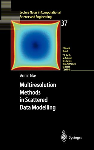 Multiresolution Methods in Scattered Data Modelling (Lecture Notes in Computational Science and Engineering, 37, Band 37)