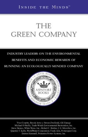 Inside the Minds: The Green Company - CEOs from GE Energy, Ben & Jerry's, White Wave, Inc. & More on