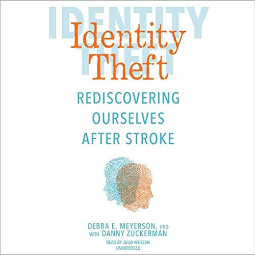 Identity Theft     Rediscovering Ourselves After Stroke              By:                                                                                                                                 Debra E. Meyerson PhD,                                                                                        Danny Zuckerman                               Narrated by:                                                                                                                                 Julia Whelan                      Length: 8 hrs and 7 mins     Not rated yet     Overall 0.0