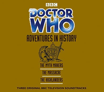 Doctor Who 'the Myth Makers', 'the Massacre', 'the Highlanders' : Adventures in History