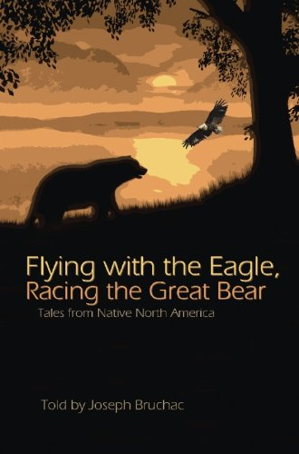 Flying with the eagle, racing the Great Bear tales from native North America