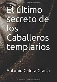 El último secreto de los Caballeros templarios (Spanish Edition)