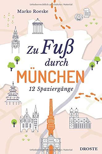 Zu Fuß durch München: 12 Spaziergänge