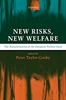 New Risks, New Welfare: The Transformation of the European Welfare State