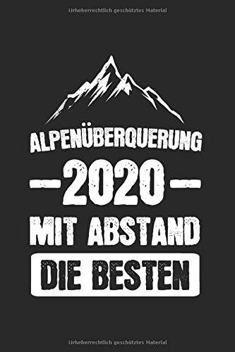 Alpenüberquerung 2020 Mit Abstand Die Besten: Alpenüberquerung 2020 & Alpen Notizbuch 6'x9' E5 Wanderweg Geschenk für Meran & Wandern