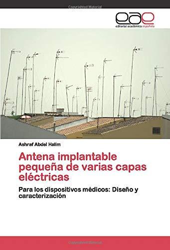 Antena implantable pequeña de varias capas eléctricas: Para los dispositivos médicos: Diseño...