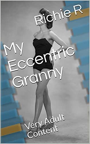 My Eccentric Granny: Very Adult Content (English Edition)