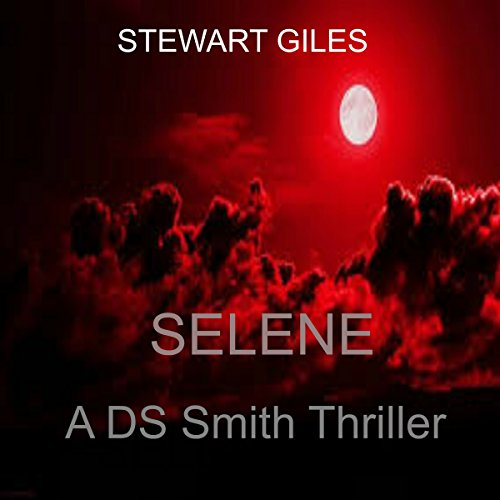 Selene     A DS Jason Smith Thriller, Book 6              By:                                                                                                                                 Stewart Giles                               Narrated by:                                                                                                                                 J.T. McDaniel                      Length: 8 hrs and 25 mins     1 rating     Overall 3.0