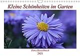 Kleine Schönheiten im Garten (Wandkalender 2021 DIN A4 quer): Blüten wunderbar im Detail eingefangen (Geburtstagskalender, 14 Seiten )