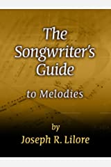The Songwriter's Guide to Melodies Paperback