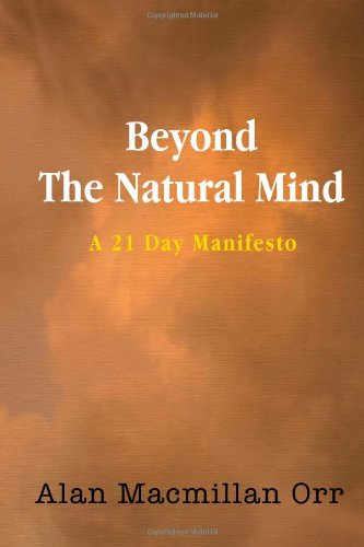 Beyond The Natural Mind - A 21 Day Manifesto