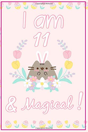 Pusheen Journal I am 11 & Magical!: A Happy Birthday 11 Years Old Pusheen Journal Notebook for Kids, Birthday Pusheen Journal for Girls / 11 Year Old Birthday Gift for Girls!