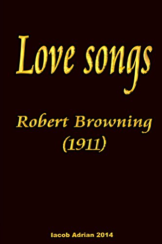 Love songs Robert Browning (1911) (English Edition)