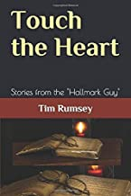 """Touch the Heart: Stories from the """"Hallmark Guy"""""""